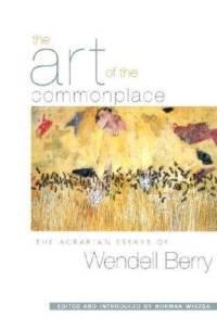 art-commonplace-agrarian-essays-wendell-berry-paperback-cover-art.jpg