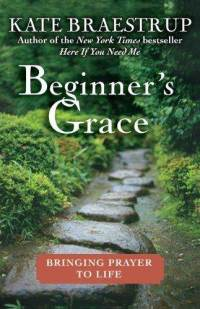 beginners-grace-prayer-for-late-blooming-belivers-atheists-kate-braestrup-hardcover-cover-art.jpg