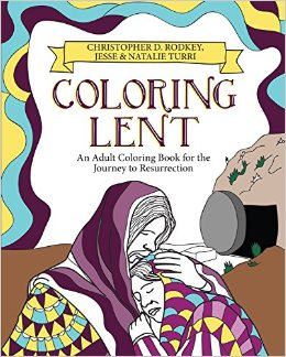 Coloring Lent: An Adult Coloring Book for the Journey to ...