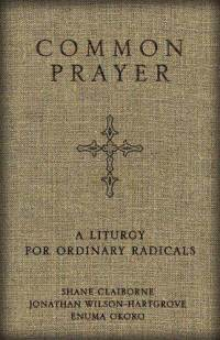 common-prayer-liturgy-for-ordinary-radicals-shane-claiborne-hardcover-cover-art.jpg