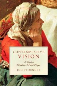 contemplative-vision-guide-christian-art-prayer-juliet-benner-paperback-cover-art.jpg