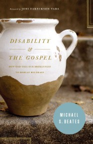 disability-and-the-gospel-how-god-uses-our-brokenness-to-display-his-grace.jpg