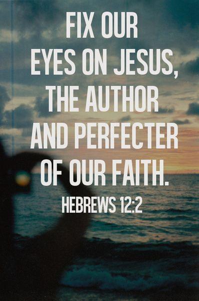 fix our eyes on jesus.jpg
