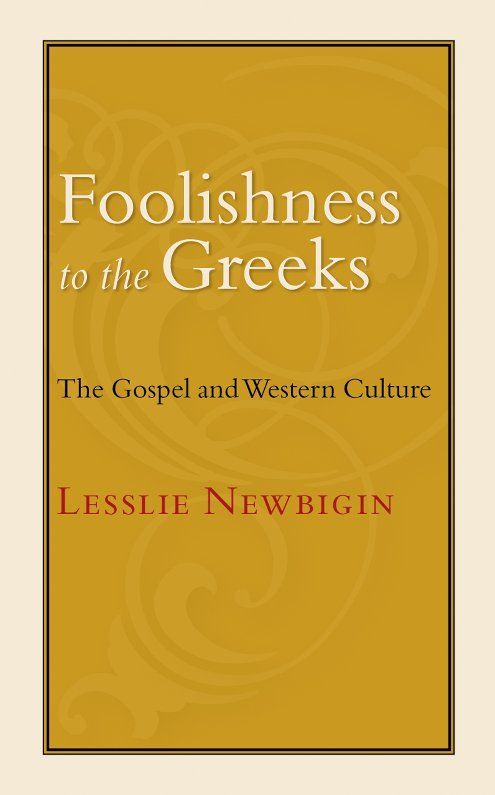 foolishness to the greeks - eerdmans.jpg