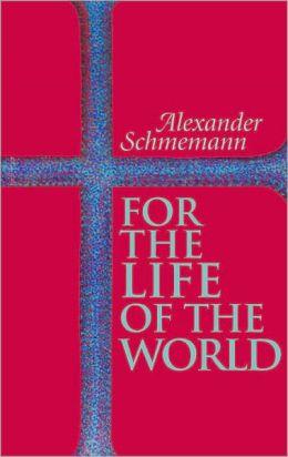 for the life - schmemann.jpg