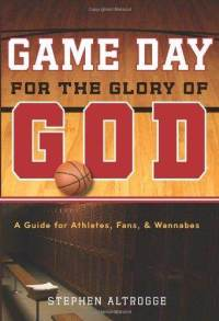 game-day-for-glory-god-guide-athletes-stephen-altrogge-paperback-cover-art.jpg