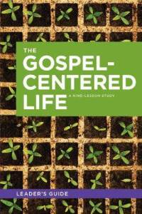 gospel-centered-life-leaders-guide-bob-thune-paperback-cover-art.jpg