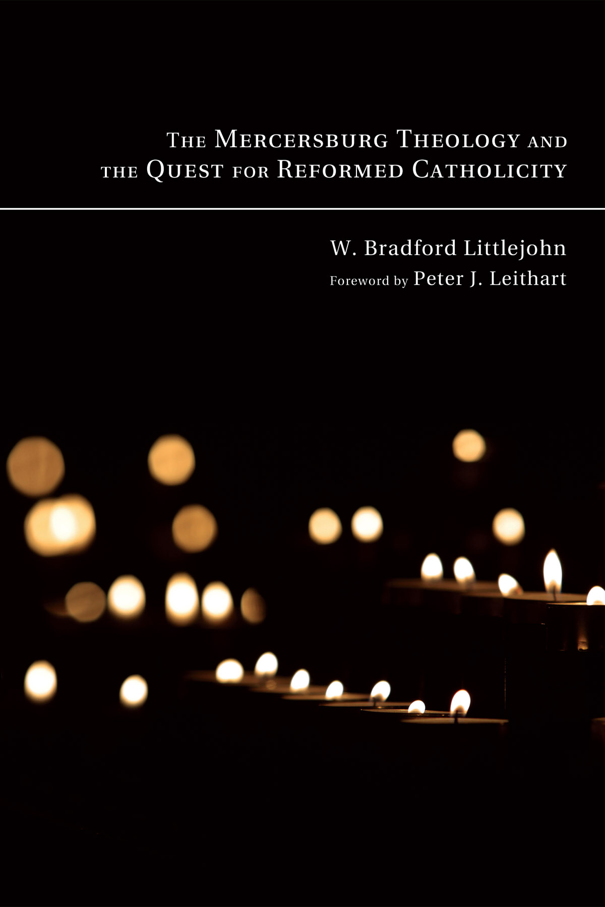 he Mercersburg Theology and the Quest for Reformed Catholicity.jpg