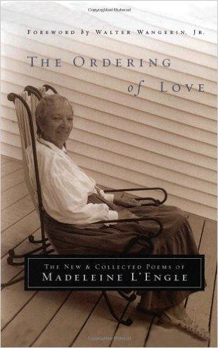 he Ordering of Love- The New and Collected Poems of Madeleine L'Engle .jpg
