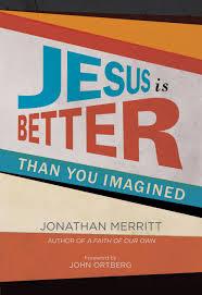 jesus is better (bigger).jpg