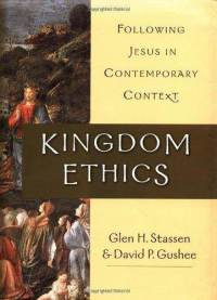 kingdom-ethics-following-jesus-in-contemporary-context-david-p-gushee-hardcover-cover-art.jpg