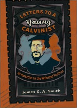 letters to a young calvinist.jpg