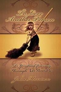 love-another-person-spiritual-journey-through-les-miserables-john-e-morrison-paperback-cover-art.jpg
