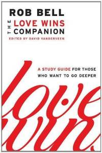 love-wins-companion-study-guide-for-those-who-rob-bell-paperback-cover-art.jpg