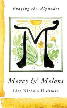 mercy & Melons.jpg