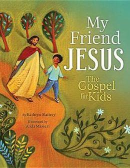 my freind Jesus- The Gospel for Kids.jpg