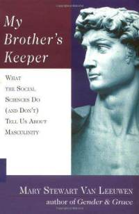 my-brothers-keeper-what-social-sciences-do-dont-mary-stewart-van-leeuwen-paperback-cover-art.jpg