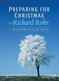 preparing-for-christmas-with-richard-rohr-daily-reflections-paperback-cover-art.jpg