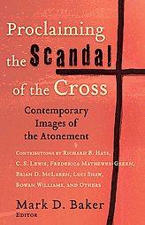 proclaiming-scandal-cross-contemporary-images-atonement-mark-d-baker-paperback-cover-art.jpg