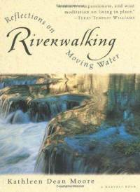 riverwalking-reflections-on-moving-water-kathleen-dean-moore-paperback-cover-art.jpg