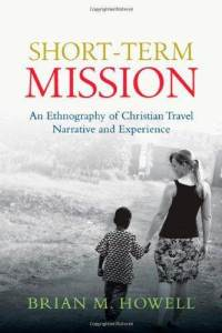 short-term-mission-ethnography-christian-travel-narrative-experience-brian-m-howell-paperback-cover-art.jpg