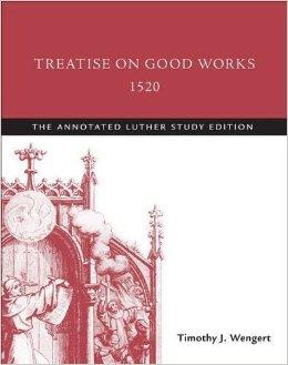 treatise on good works.jpg