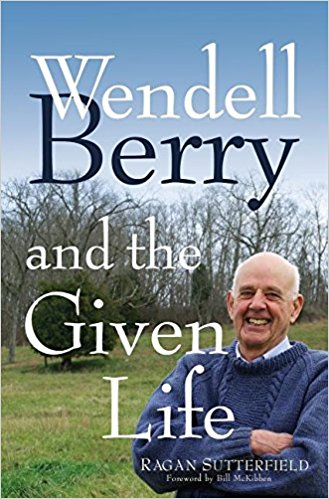 wendell berry and the given life.jpg