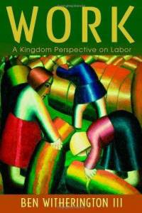 work-kingdom-perspective-on-labor-ben-witherington-iii-paperback-cover-art.jpg