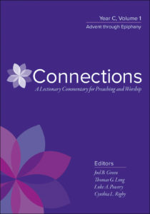 98c76ca9e Connections  A Lectionary Commentary for Preaching   Worship – Year C Vol 1  Connections  A Lectionary Commentary for Preaching   Worship – Year C Vol 2  ...