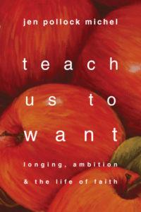0fb258adb0027 Teach Us to Want  Longing