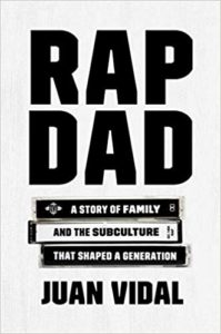 e5ff4e1d3fafe Rap Dad  A Story of Family and the Subculture That Shaped a Generation ...